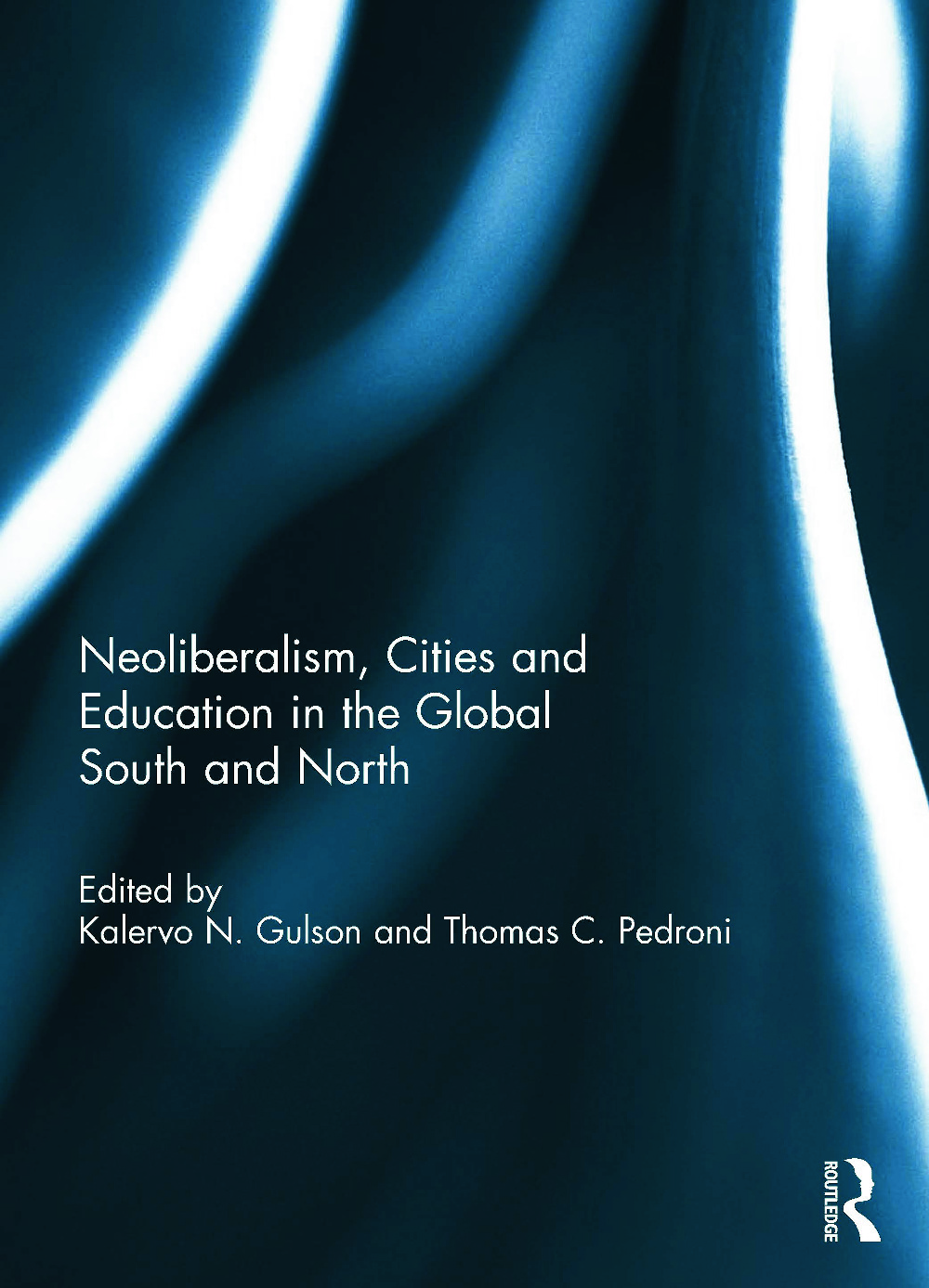Neoliberalism, Cities and Education in the Global South and North (Hardback) book cover