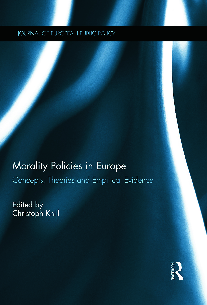 Morality Policies in Europe: Concepts, Theories and Empirical Evidence, 1st Edition (Hardback) book cover