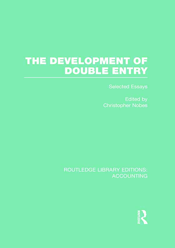 The Development of Double Entry (RLE Accounting): Selected Essays, 1st Edition (Hardback) book cover