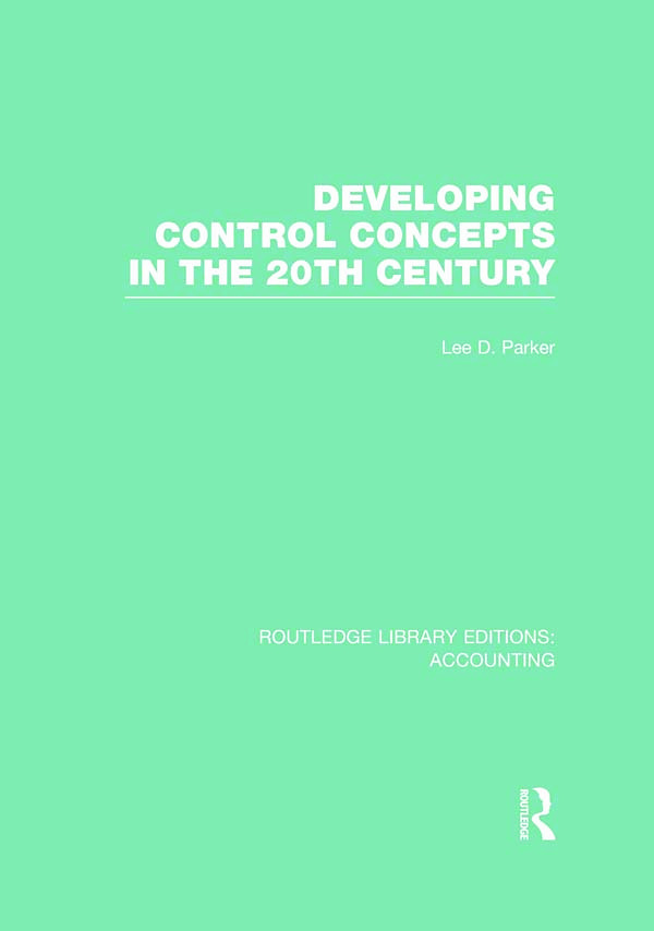 Developing Control Concepts in the Twentieth Century (RLE Accounting) (Hardback) book cover