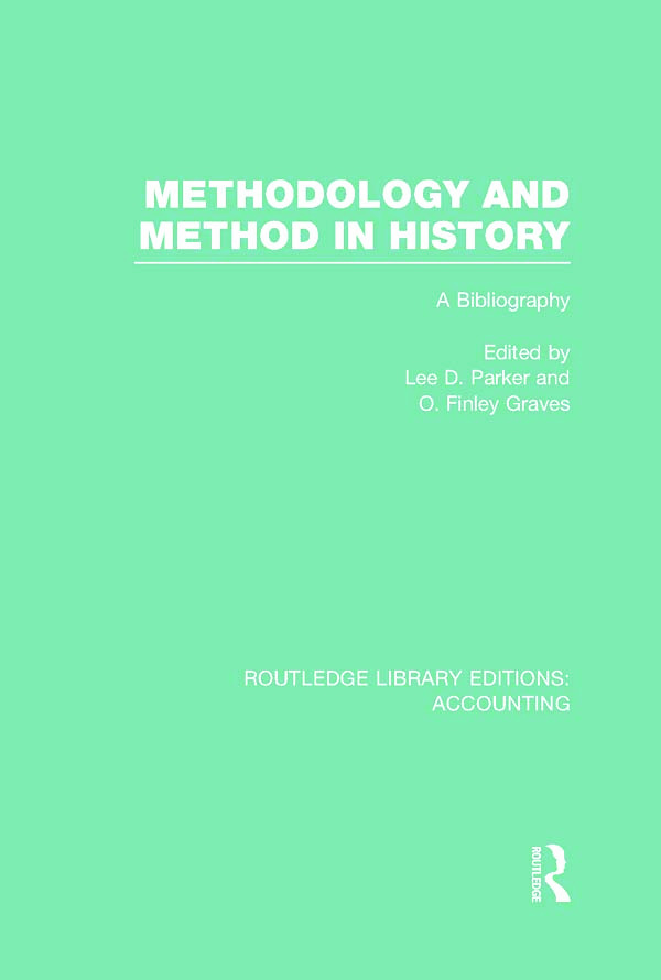 Methodology and Method in History (RLE Accounting): A Bibliography (Hardback) book cover