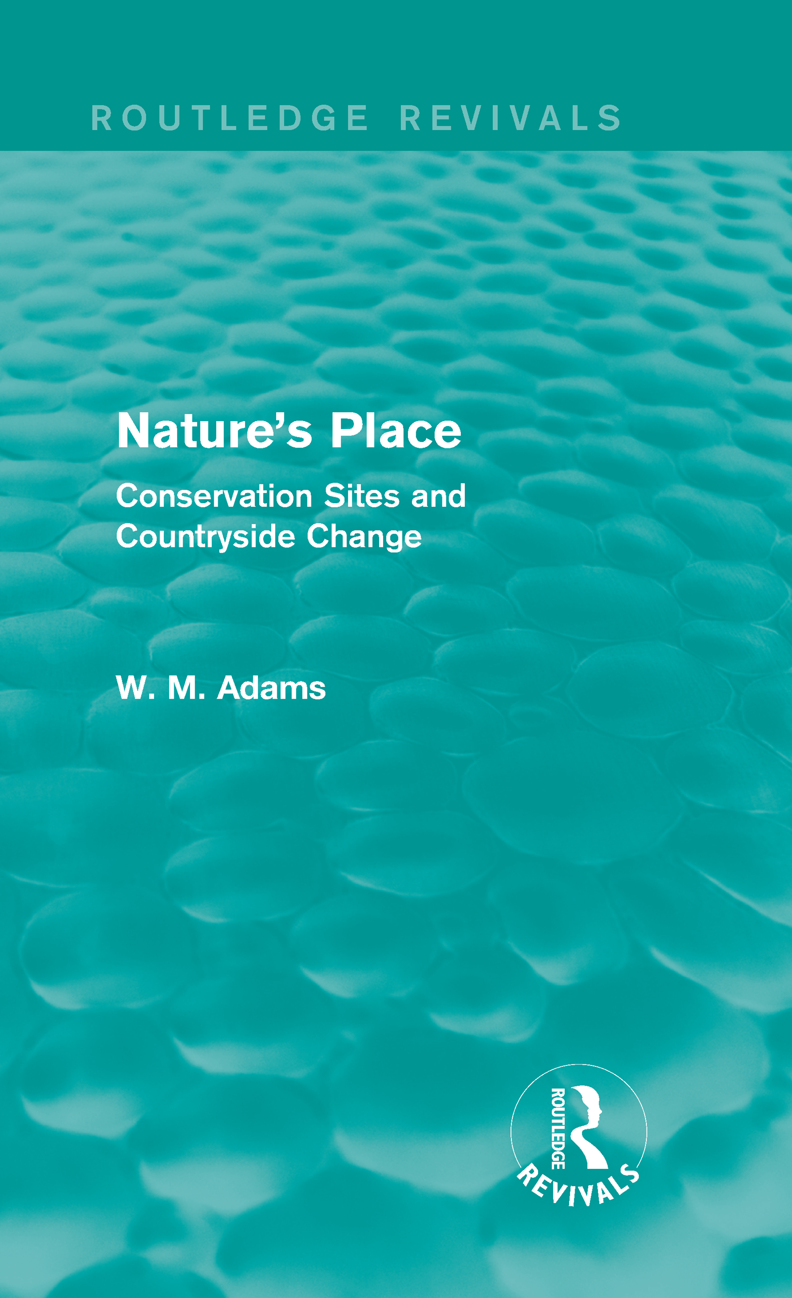 Nature's Place (Routledge Revivals): Conservation Sites and Countryside Change (Hardback) book cover
