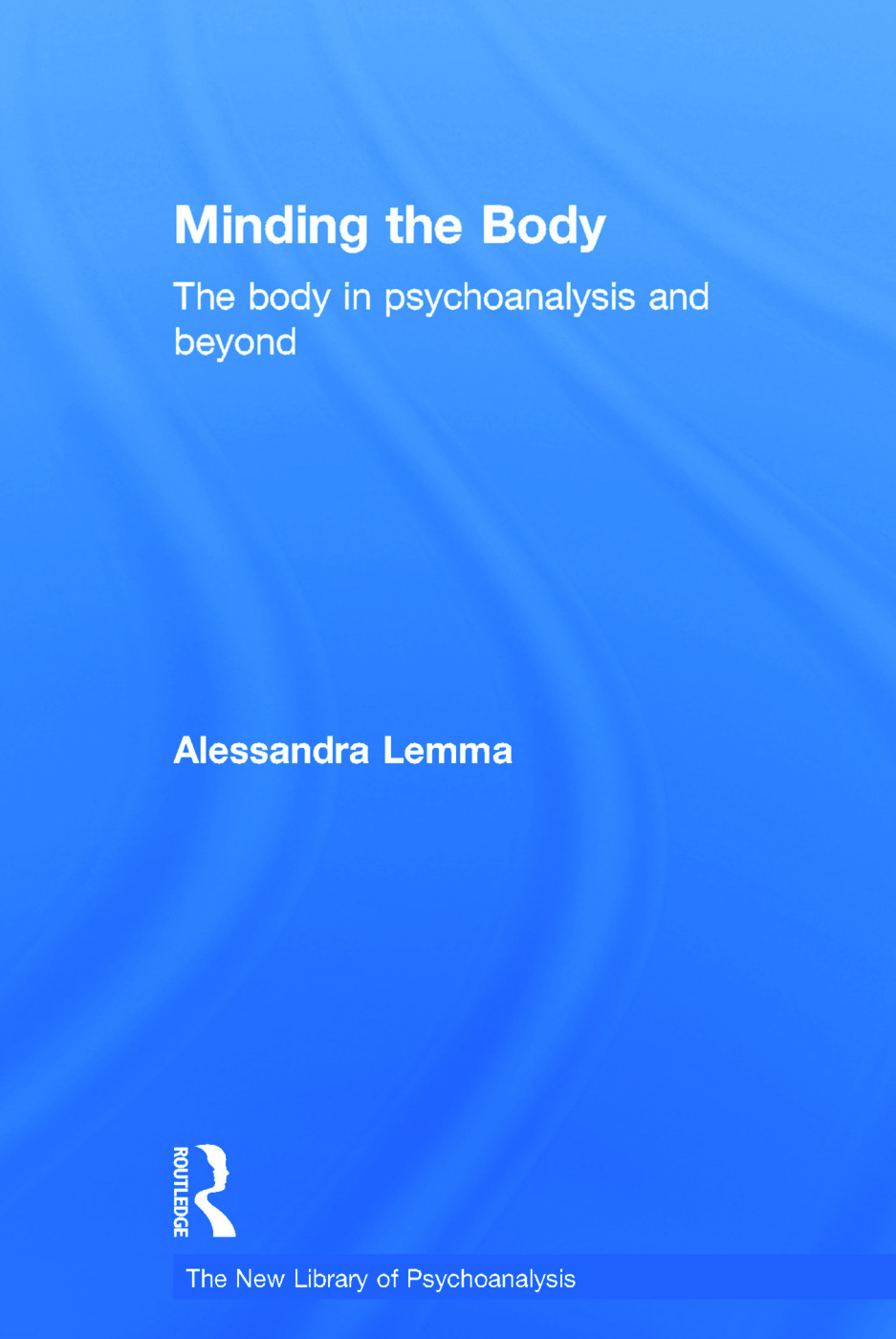 Minding the Body: The body in psychoanalysis and beyond book cover