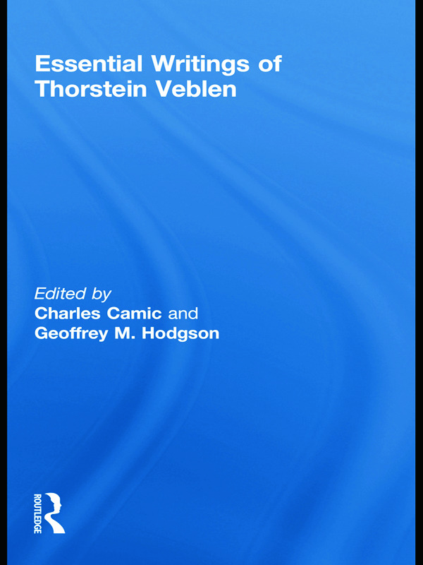 Essential Writings of Thorstein Veblen: 1st Edition (Paperback) book cover