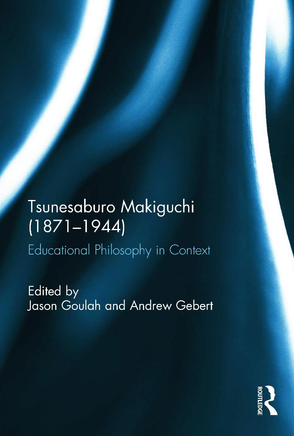 Tsunesaburo Makiguchi (1871-1944): Educational Philosophy in Context, 1st Edition (Hardback) book cover
