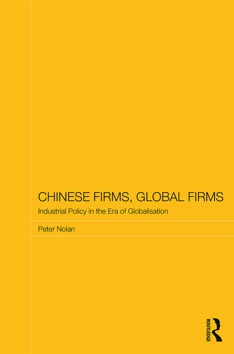 Chinese Firms, Global Firms: Industrial Policy in the Age of Globalization book cover