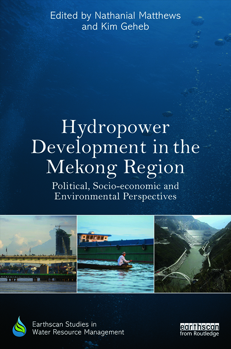 Hydropower Development in the Mekong Region: Political, Socio-economic and Environmental Perspectives book cover