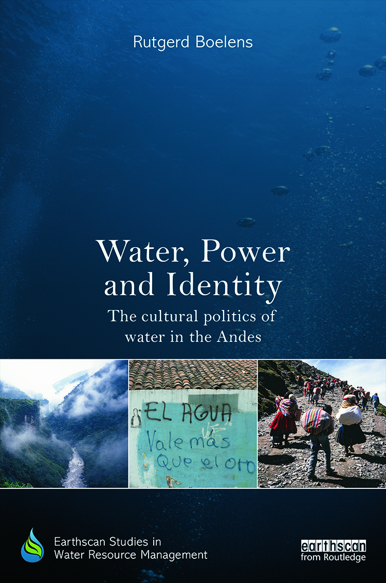 Water, Power and Identity: The Cultural Politics of Water in the Andes (Hardback) book cover