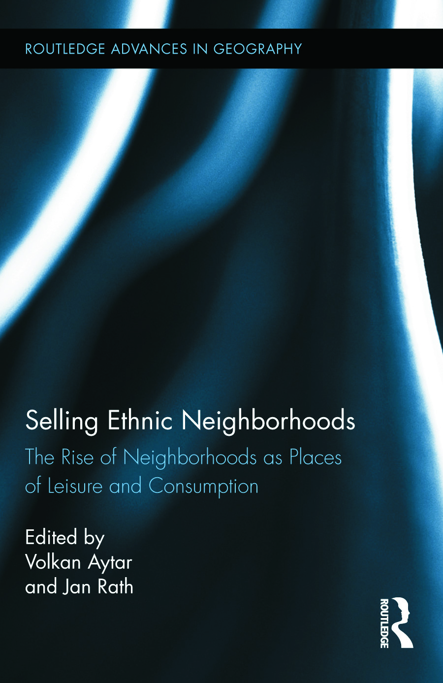 Selling Ethnic Neighborhoods: The Rise of Neighborhoods as Places of Leisure and Consumption book cover