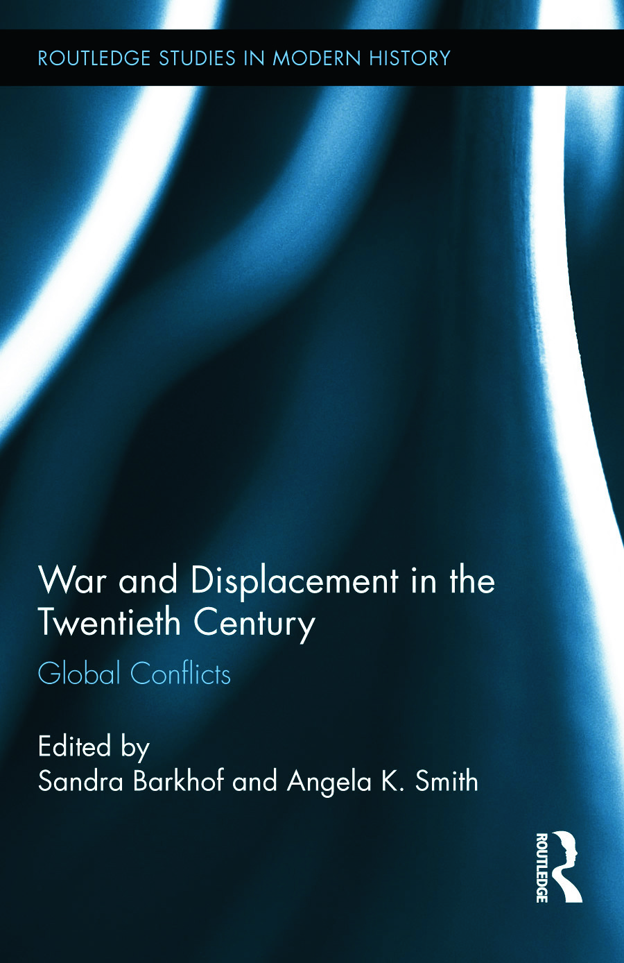 War and Displacement in the Twentieth Century: Global Conflicts book cover