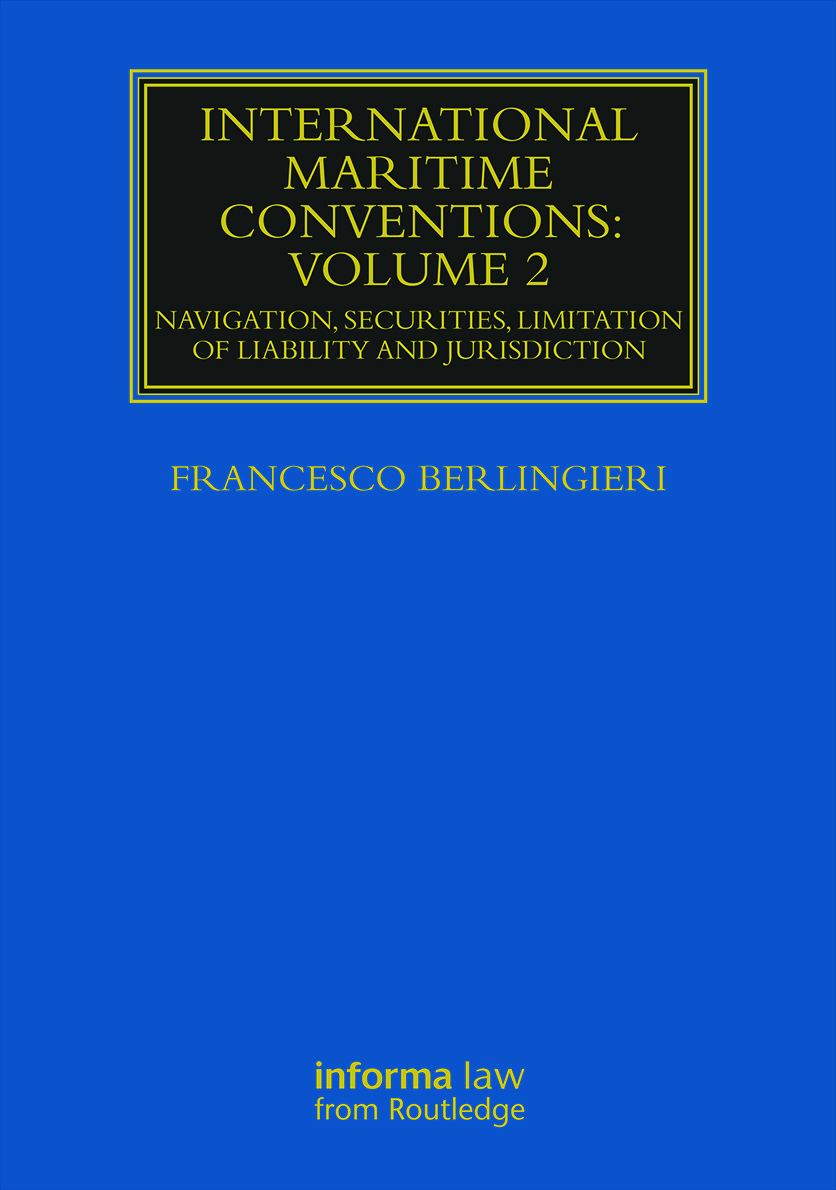 International Maritime Conventions (Volume 2): Navigation, Securities, Limitation of Liability and Jurisdiction book cover