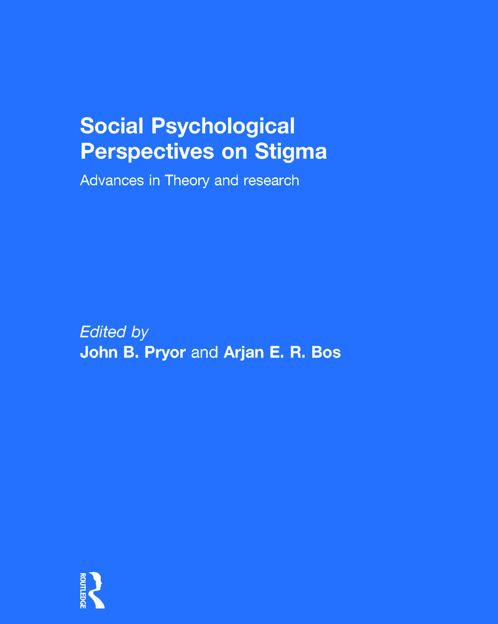 Social Psychological Perspectives on Stigma: Advances in Theory and Research, 1st Edition (Hardback) book cover