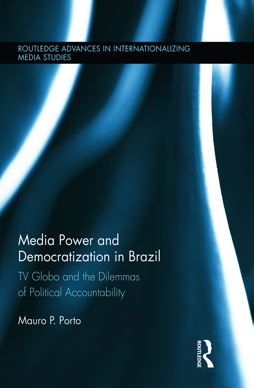 Media Power and Democratization in Brazil: TV Globo and the Dilemmas of Political Accountability book cover
