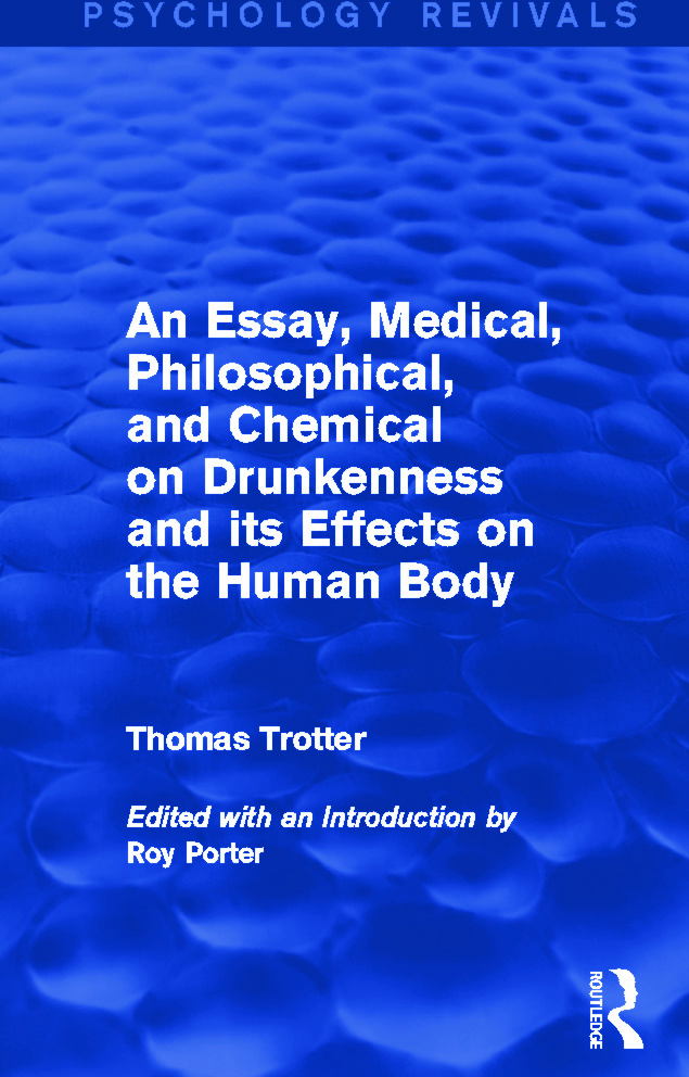 An Essay, Medical, Philosophical, and Chemical on Drunkenness and its Effects on the Human Body: 1st Edition (Paperback) book cover