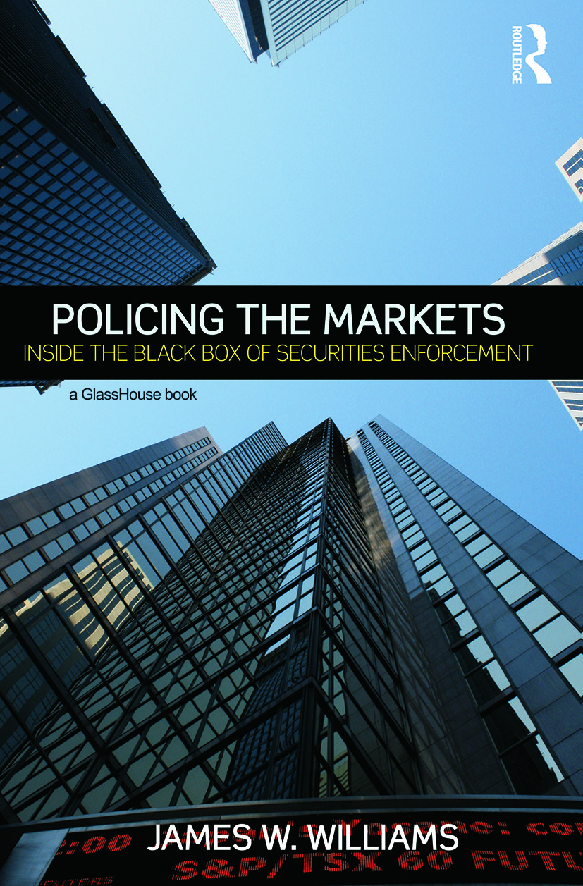 Policing the Markets: Inside the Black Box of Securities Enforcement, 1st Edition (Paperback) book cover