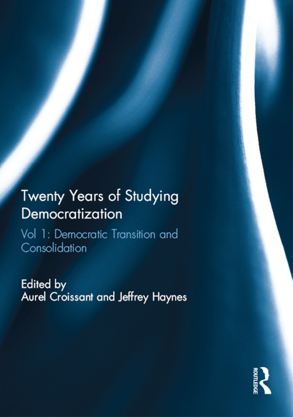 Twenty Years of Studying Democratization: Vol 1: Democratic Transition and Consolidation, 1st Edition (Hardback) book cover
