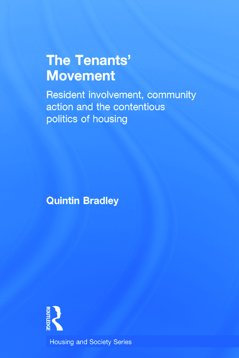The Tenants' Movement: Resident involvement, community action and the contentious politics of housing, 1st Edition (Hardback) book cover