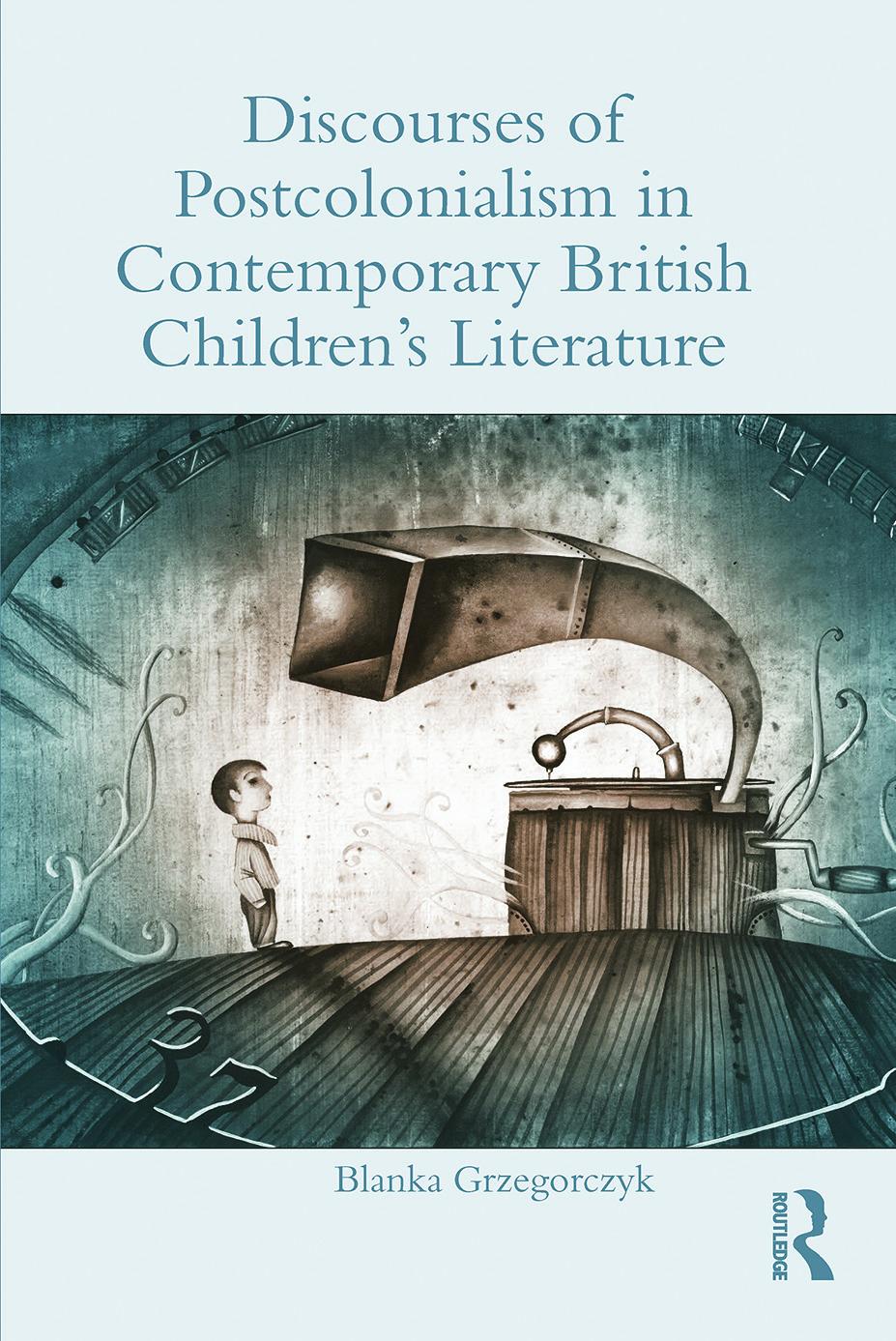Discourses of Postcolonialism in Contemporary British Children's Literature (Hardback) book cover