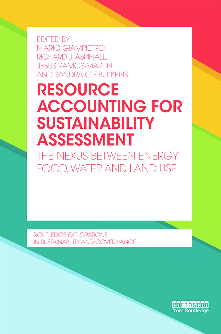 Resource Accounting for Sustainability Assessment: The Nexus between Energy, Food, Water and Land Use, 1st Edition (Hardback) book cover