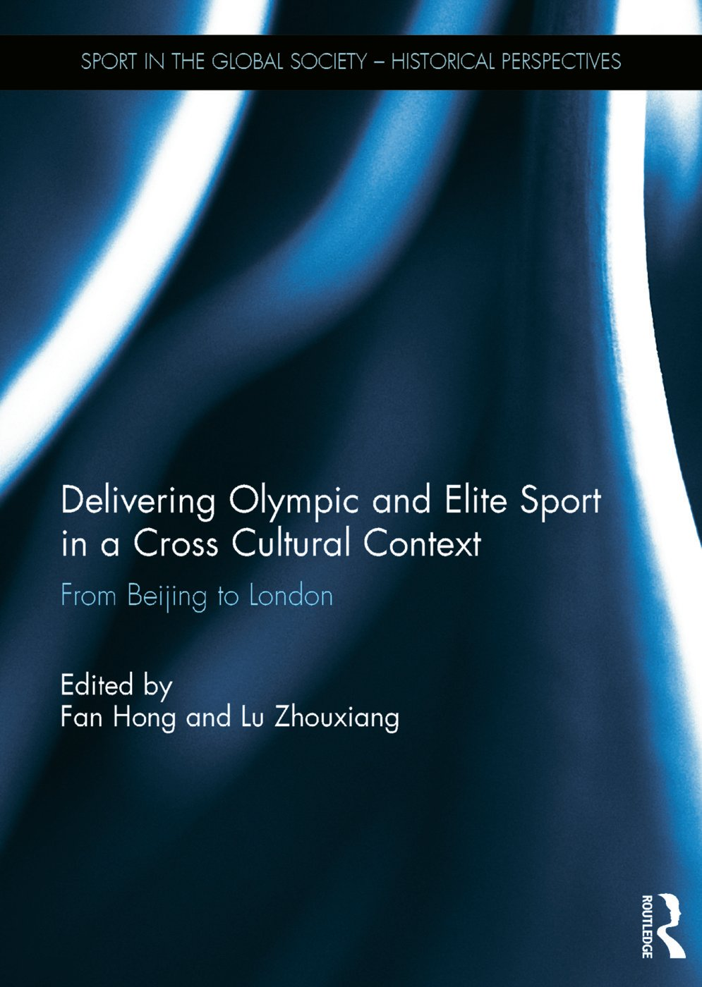 Delivering Olympic and Elite Sport in a Cross Cultural Context: From Beijing to London book cover