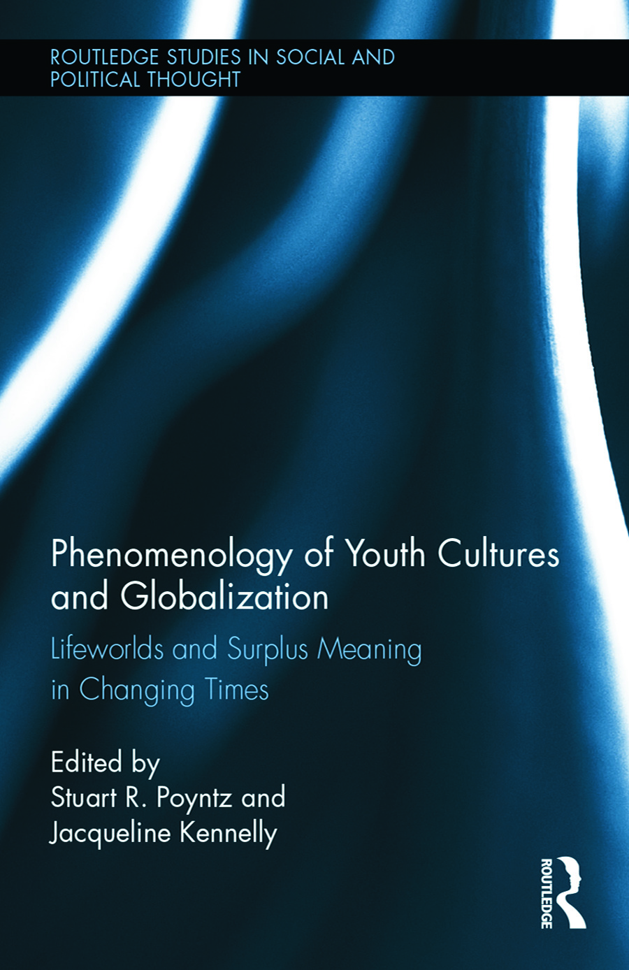 Phenomenology of Youth Cultures and Globalization: Lifeworlds and Surplus Meaning in Changing Times, 1st Edition (Hardback) book cover