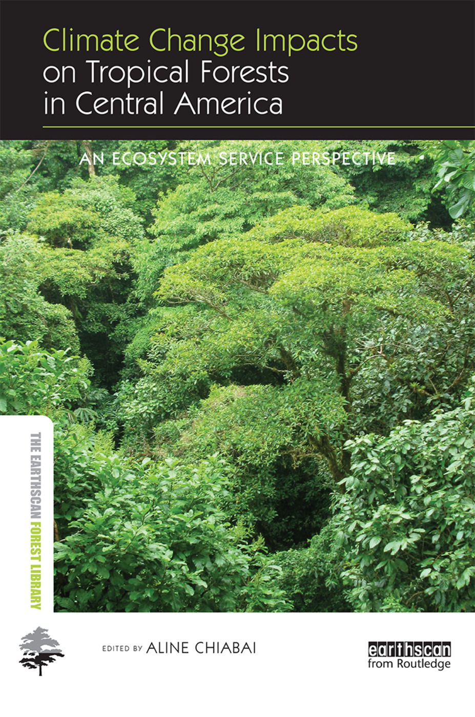 Climate Change Impacts on Tropical Forests in Central America: An ecosystem service perspective book cover