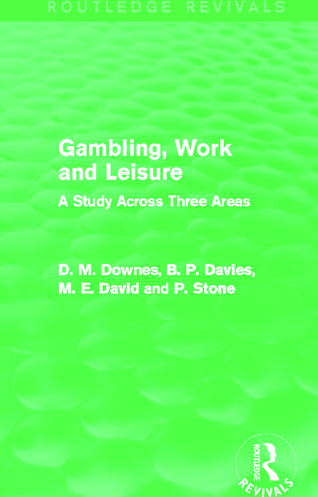 Gambling, Work and Leisure (Routledge Revivals): A Study Across Three Areas (Hardback) book cover