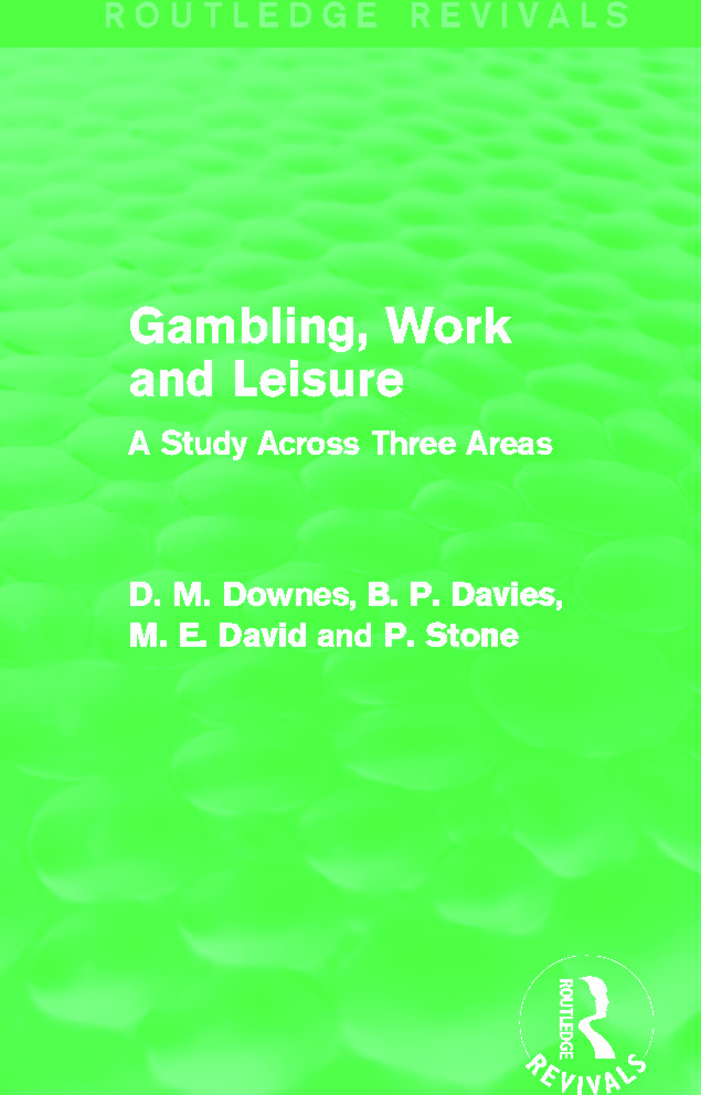 Gambling, Work and Leisure (Routledge Revivals): A Study Across Three Areas, 1st Edition (e-Book) book cover