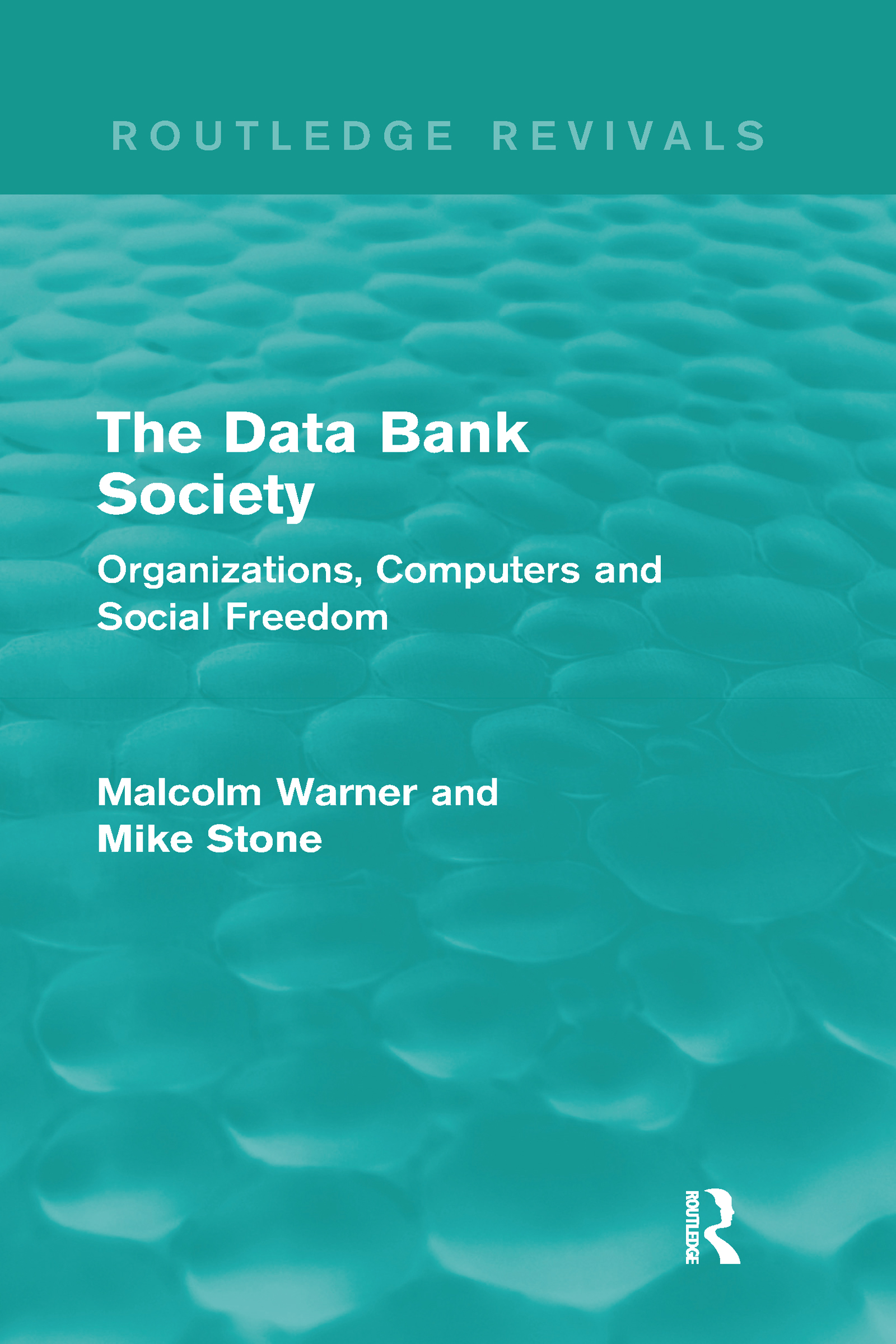 The Data Bank Society (Routledge Revivals): Organizations, Computers and Social Freedom book cover
