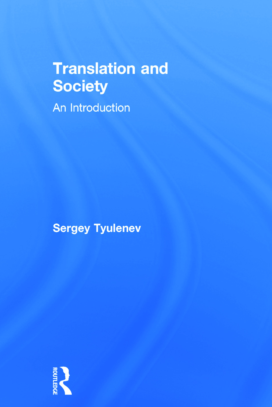 Translation and Society: An Introduction, 1st Edition (Hardback) book cover