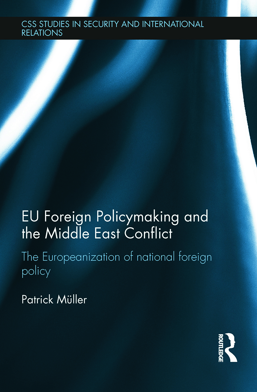 EU Foreign Policymaking and the Middle East Conflict: The Europeanization of national foreign policy book cover