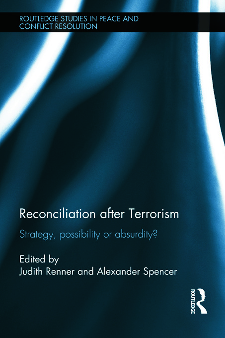 Reconciliation after Terrorism: Strategy, possibility or absurdity? book cover