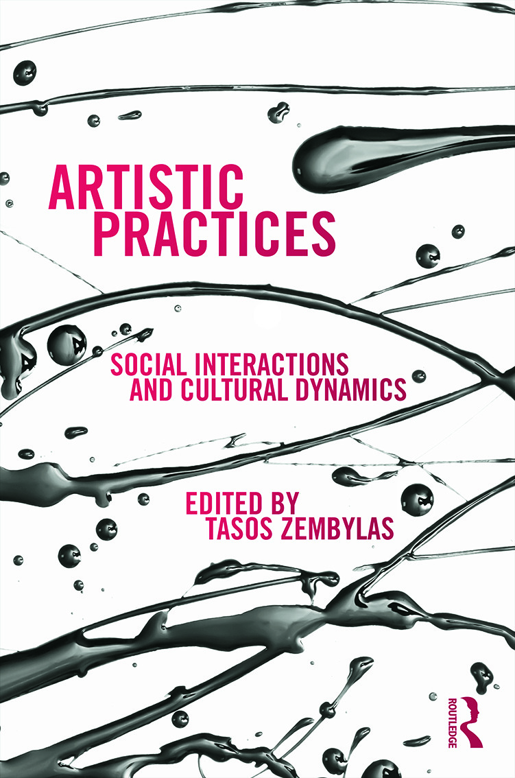Artistic Practices: Social Interactions and Cultural Dynamics, 1st Edition (Hardback) book cover