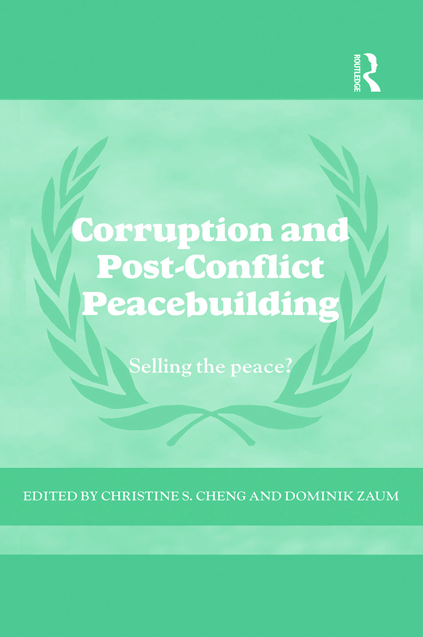 Corruption and Post-Conflict Peacebuilding: Selling the Peace? book cover