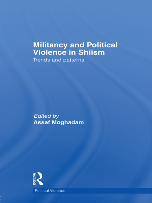 Militancy and Political Violence in Shiism: Trends and Patterns (Hardback) book cover