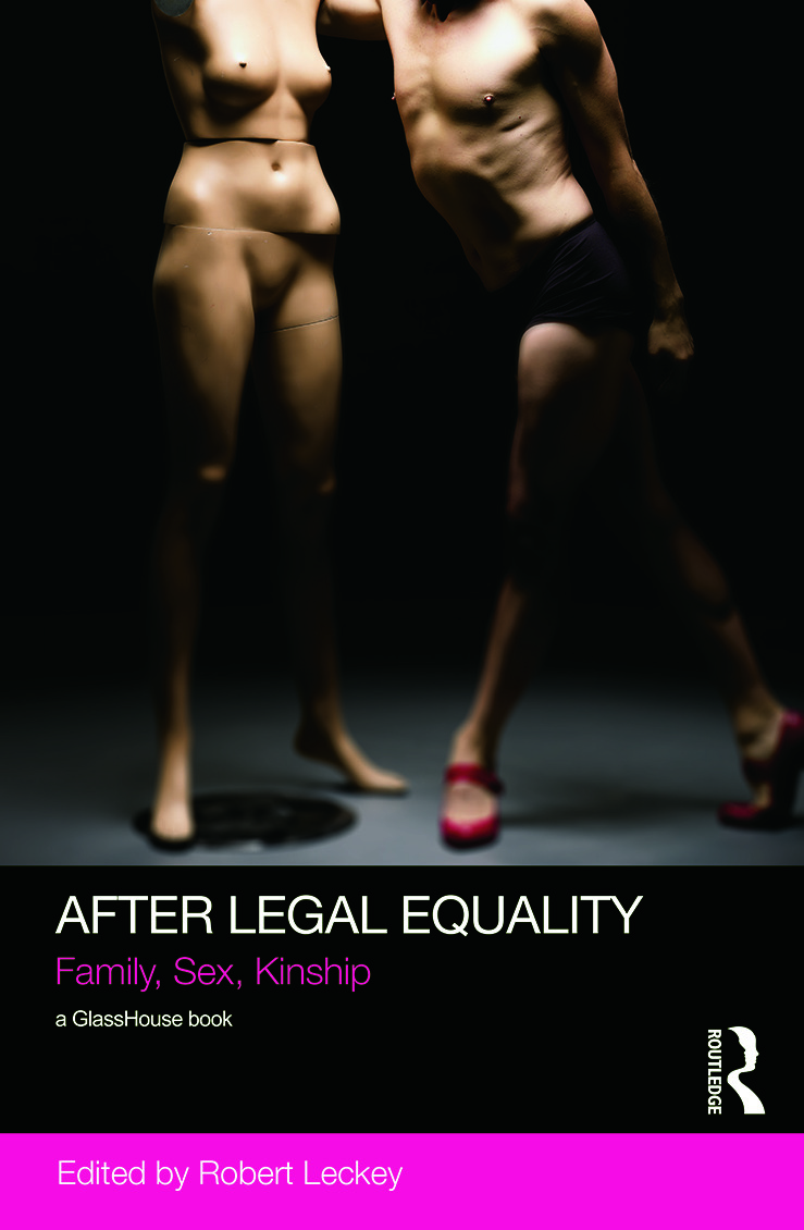 After Legal Equality: Family, Sex, Kinship, 1st Edition (Hardback) book cover