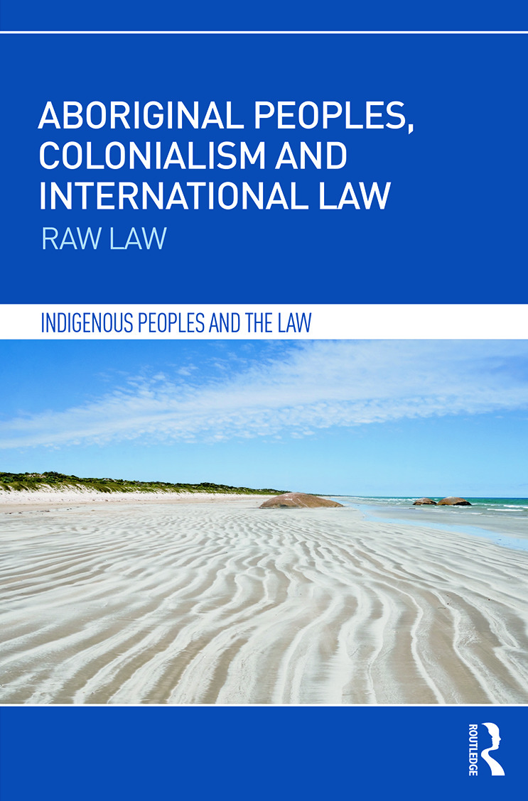 Aboriginal Peoples, Colonialism and International Law: Raw Law book cover