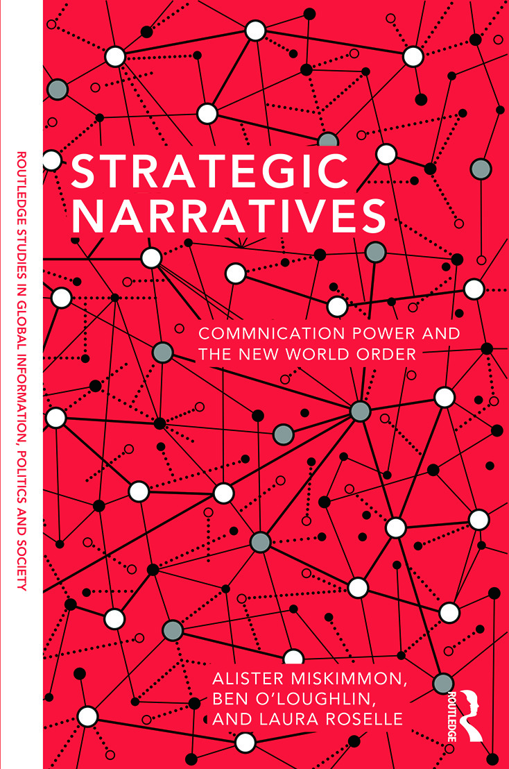Strategic Narratives: Communication Power and the New World Order, 1st Edition (Paperback) book cover