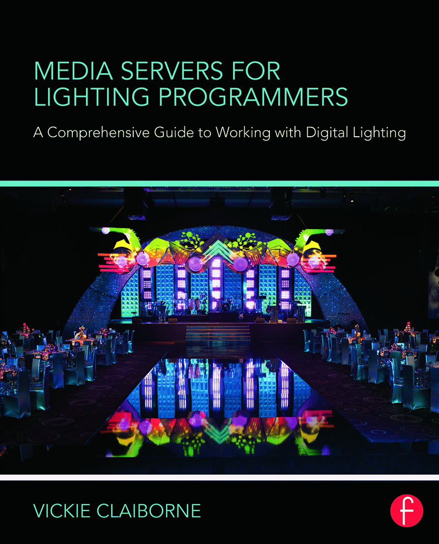 Media Servers for Lighting Programmers: A Comprehensive Guide to Working with Digital Lighting, 1st Edition (Paperback) book cover