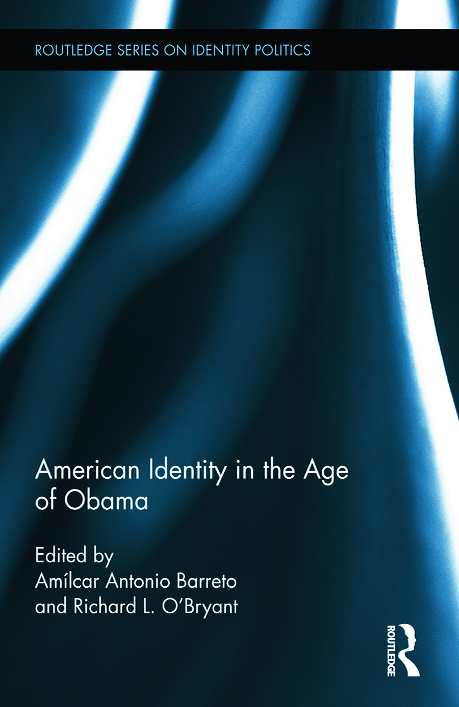 American Identity in the Age of Obama (Hardback) book cover