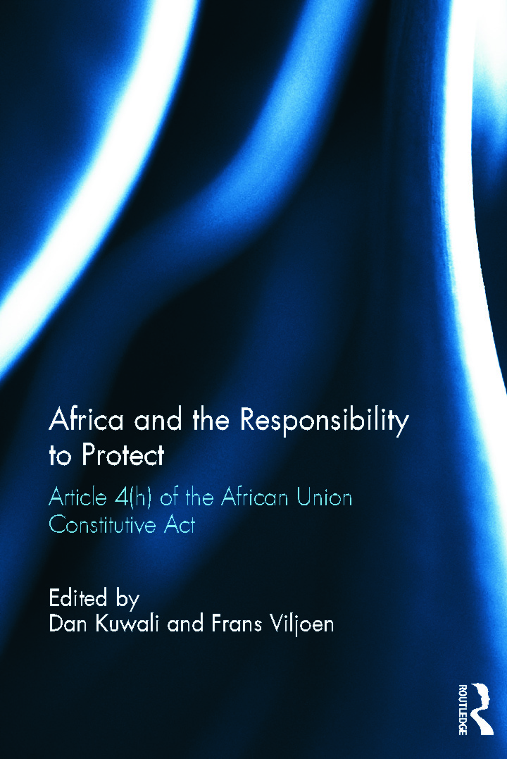 Africa and the Responsibility to Protect: Article 4(h) of the African Union Constitutive Act, 1st Edition (Hardback) book cover