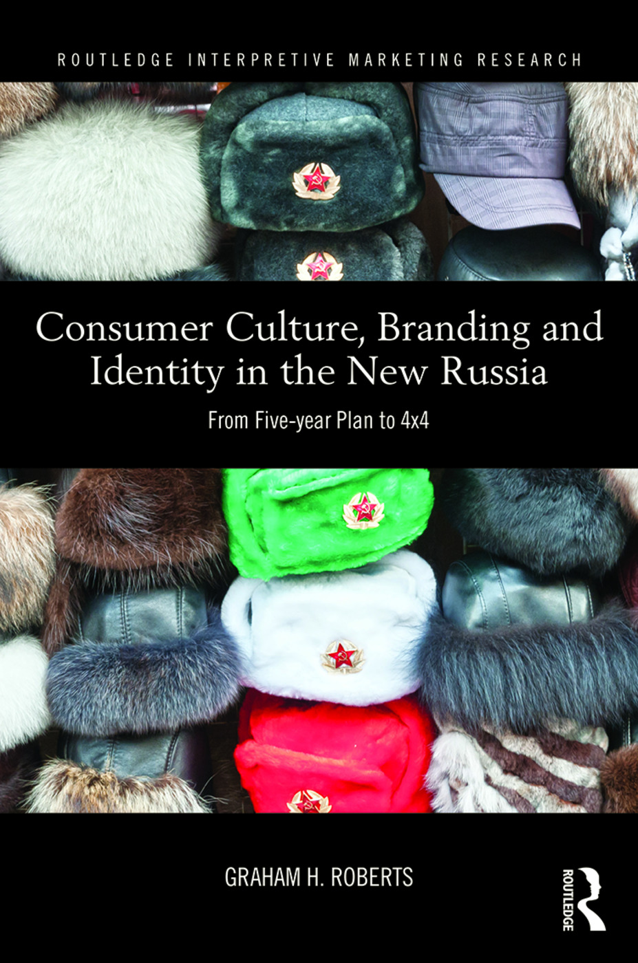 Consumer Culture, Branding and Identity in the New Russia: From Five-year Plan to 4x4 book cover
