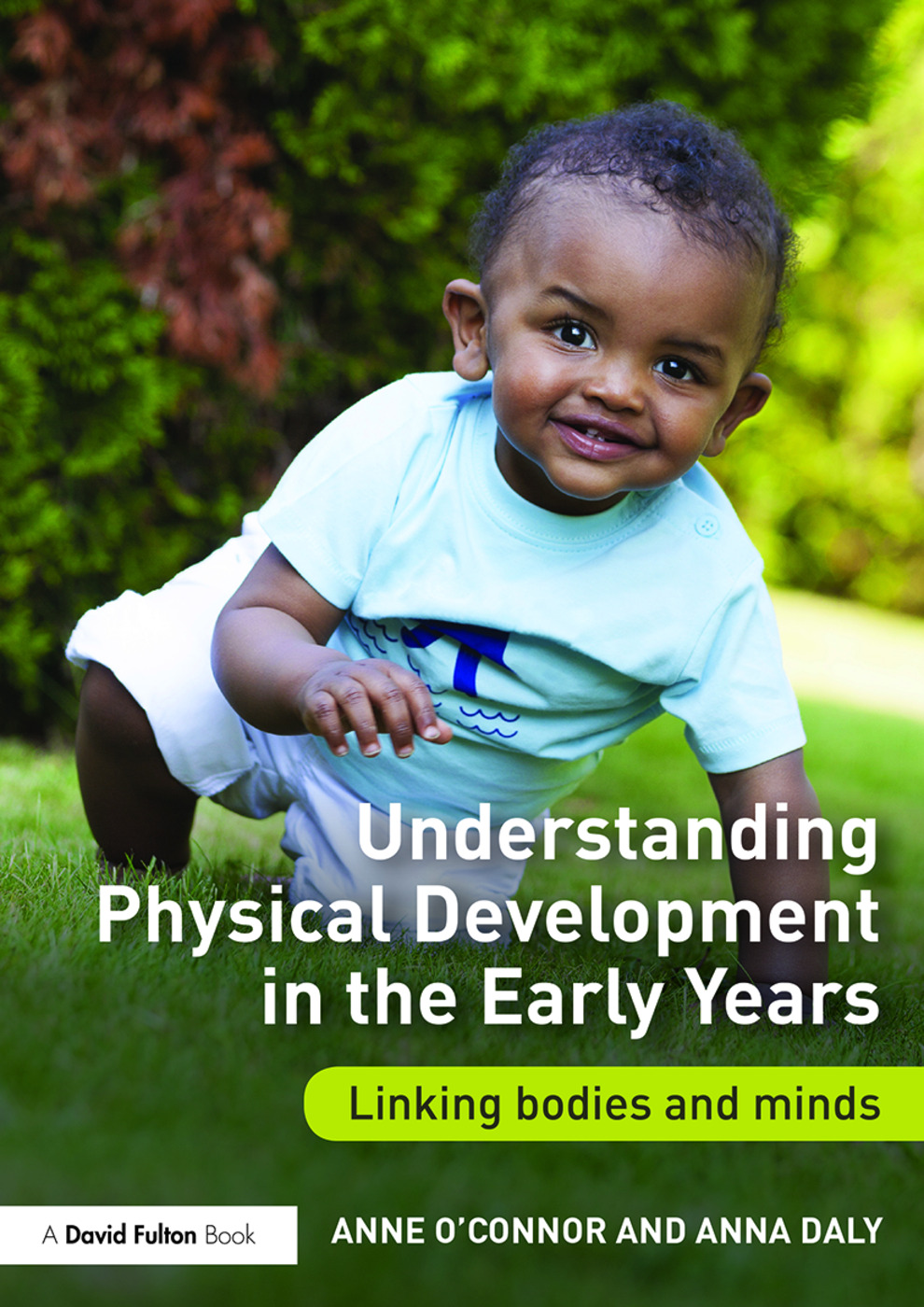 Understanding Physical Development in the Early Years: Linking bodies and minds, 1st Edition (Paperback) book cover