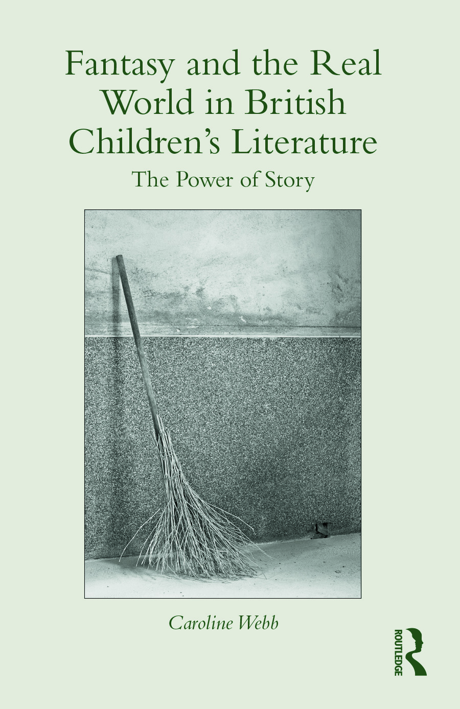 Fantasy and the Real World in British Children's Literature: The Power of Story (Hardback) book cover