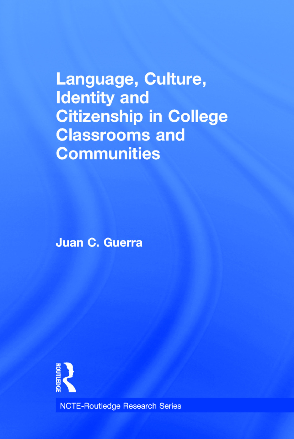 Language, Culture, Identity and Citizenship in College Classrooms and Communities book cover