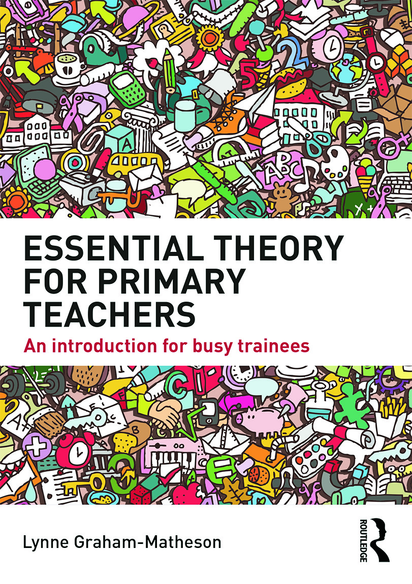 Essential Theory for Primary Teachers: An introduction for busy trainees book cover