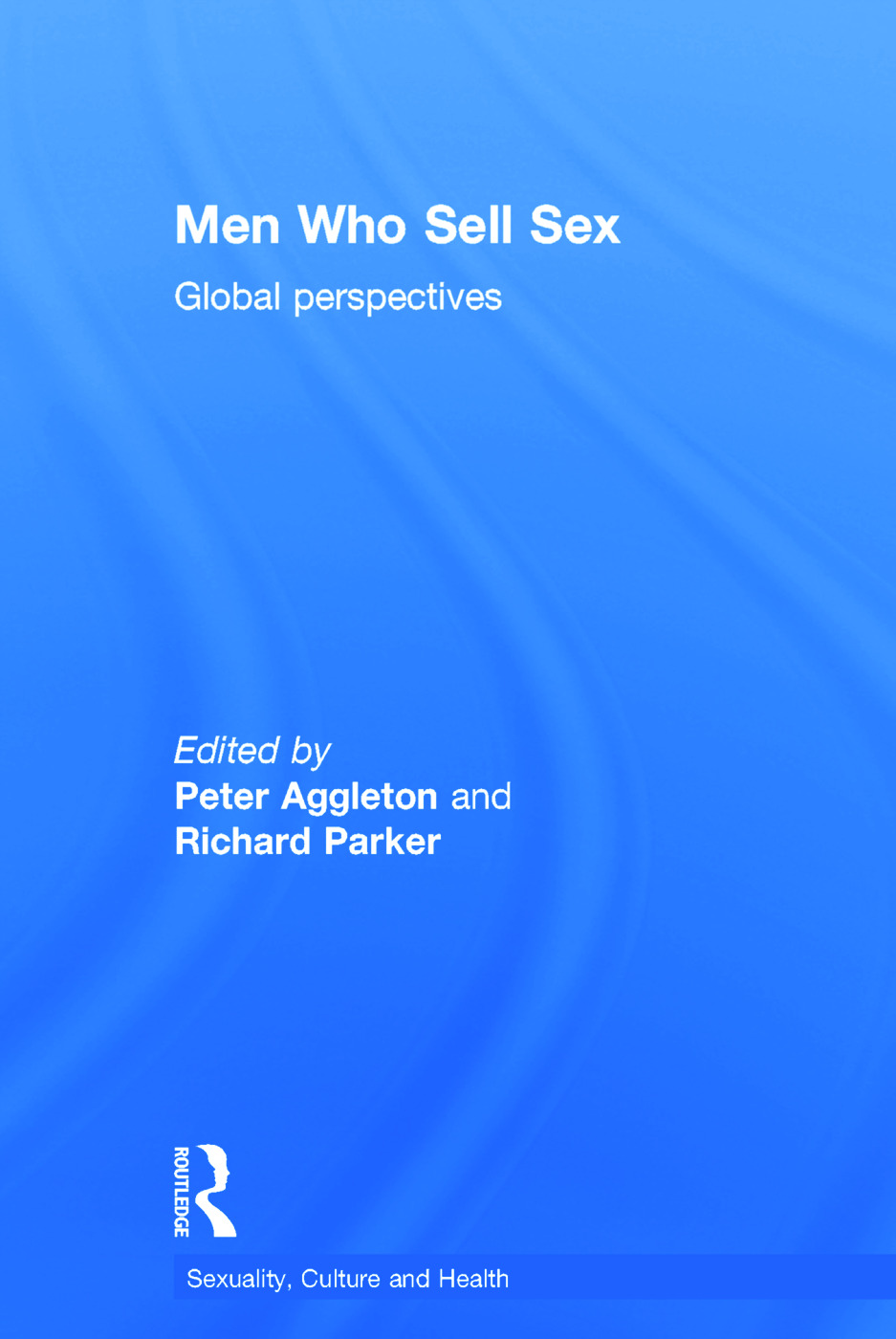 Men Who Sell Sex: Global Perspectives book cover