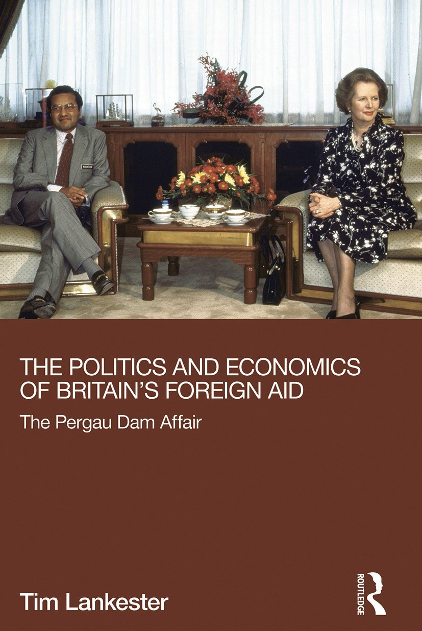 The Politics and Economics of Britain's Foreign Aid: The Pergau Dam Affair book cover