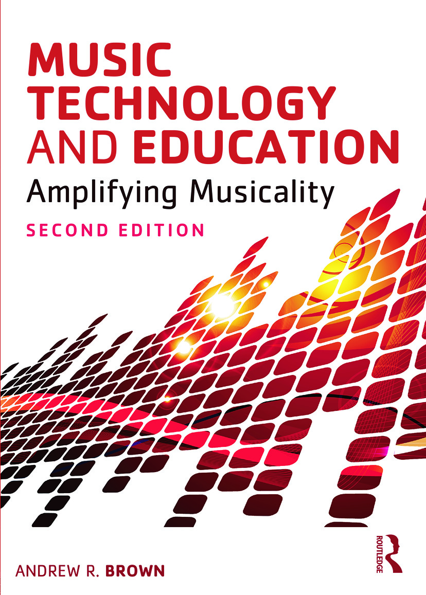 Music Technology and Education: Amplifying Musicality, 2nd Edition (Paperback) book cover