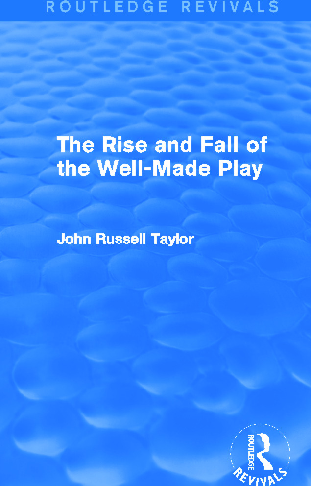 The Rise and Fall of the Well-Made Play (Routledge Revivals) (Hardback) book cover
